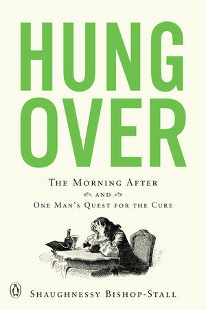 Hungover by Shaughnessy Bishop-Stall