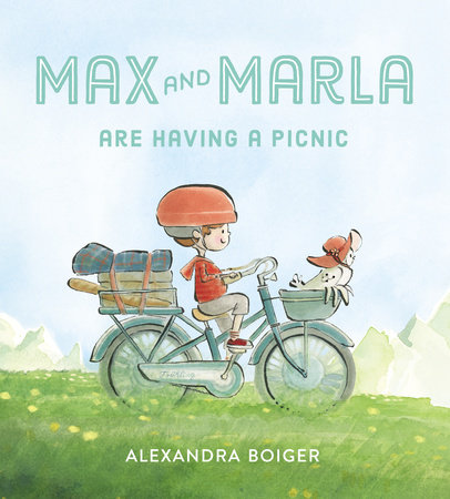 Max and Marla Are Having a Picnic by Alexandra Boiger