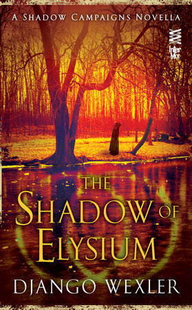The Shadow of Elysium by Django Wexler