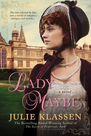 Lady Maybe by Julie Klassen