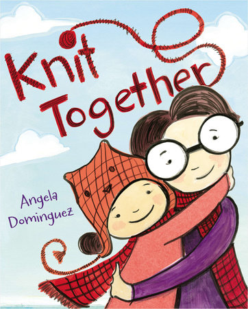 Knit Together by Angela Dominguez