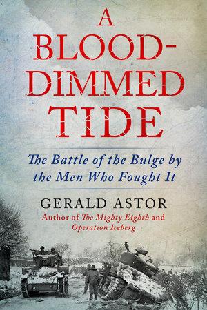 A Blood-Dimmed Tide by Gerald Astor
