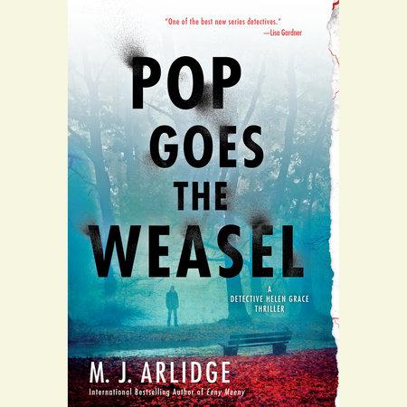 Pop Goes the Weasel by M. J. Arlidge