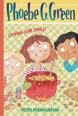 Cooking Club Chaos! #4 by Veera Hiranandani; Illustrated by Joelle Dreidemy