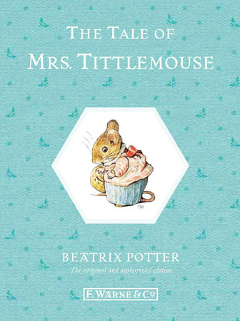 The Tale of Mrs. Tittlemouse by Beatrix Potter