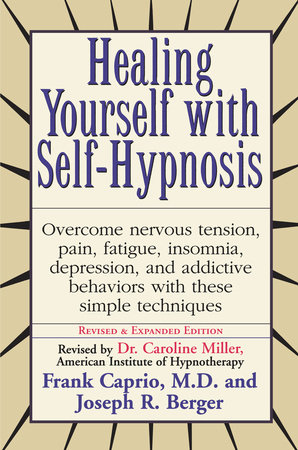 Healing Yourself with Self-Hypnosis by Frank Caprio and Joseph Berger