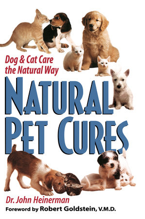 Natural Pet Cures by John Heinerman