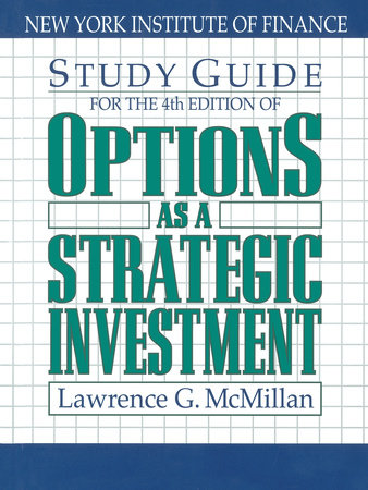 Study Guide for the 4th Edition of Options as a Strategic Investment by Lawrence G. McMillan