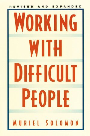 Working with Difficult People by Muriel Solomon