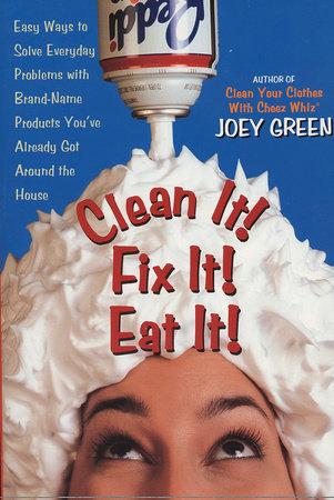 Clean It! Fix It! Eat It! by Joey Green