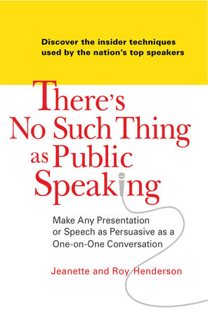 There's No Such Thing as Public Speaking by Jeanette Henderson and Roy Henderson