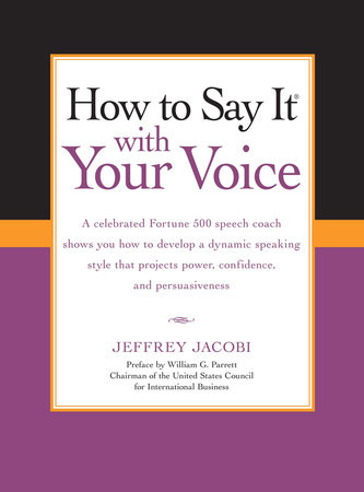How To Say It with Your Voice by Jeffrey Jacobi
