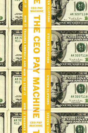The CEO Pay Machine by Steven Clifford