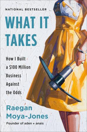 What It Takes by Raegan Moya-Jones