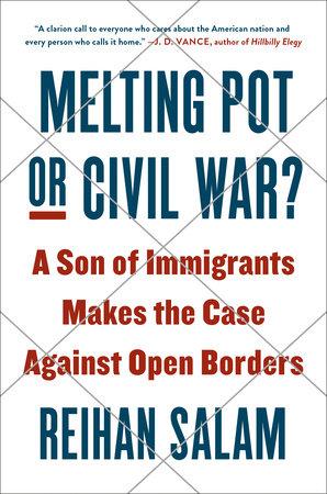 Melting Pot or Civil War? by Reihan Salam