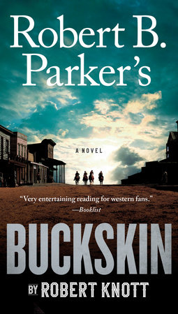 Robert B. Parker's Buckskin by Robert Knott