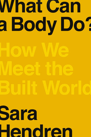 What Can a Body Do? by Sara Hendren