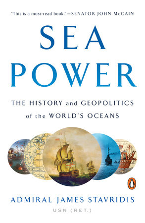 Sea Power by Admiral James Stavridis, USN