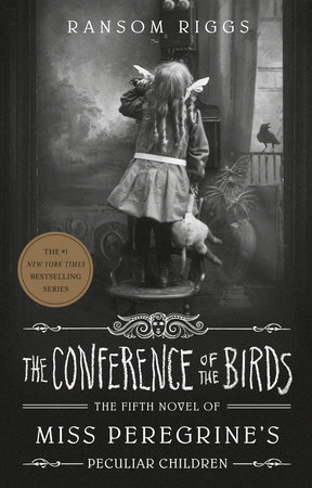 The Conference of the Birds by Ransom Riggs