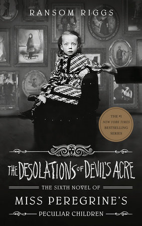 The Desolations of Devil's Acre by Ransom Riggs