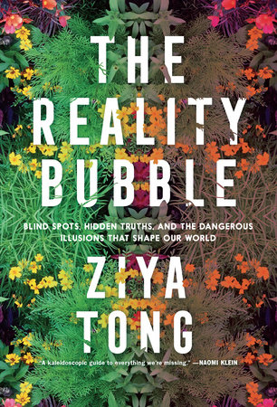 The Reality Bubble by Ziya Tong