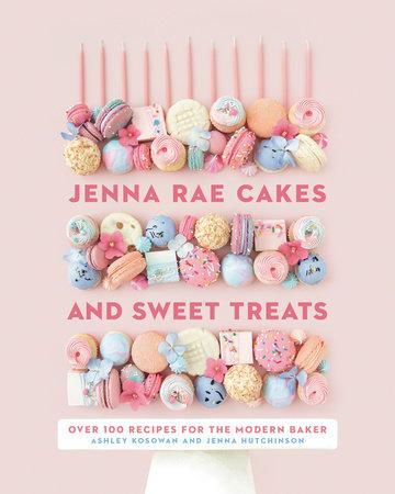 Jenna Rae Cakes and Sweet Treats by Ashley Kosowan and Jenna Hutchinson