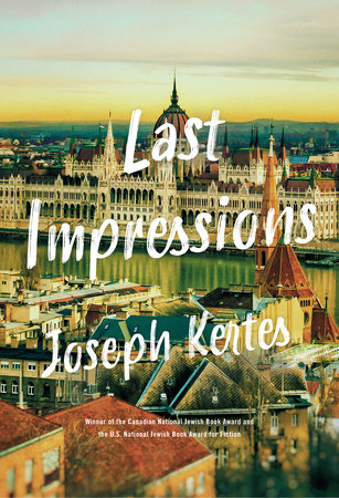Last Impressions by Joseph Kertes