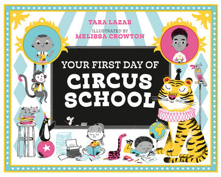 Your First Day of Circus School by Tara Lazar