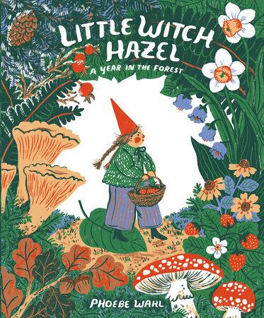 Little Witch Hazel by Phoebe Wahl