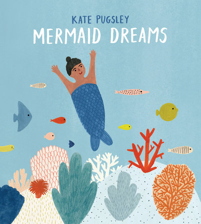 Mermaid Dreams by Kate Pugsley
