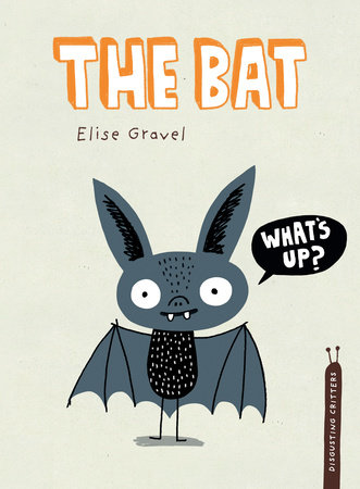The Bat by Elise Gravel