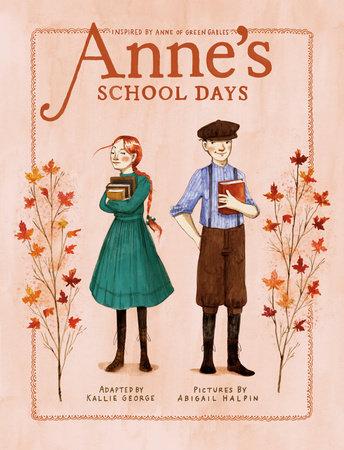 Anne's School Days by Kallie George