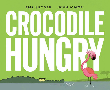 Crocodile Hungry by Eija Sumner
