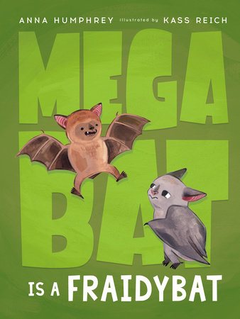 Megabat Is a Fraidybat by Anna Humphrey