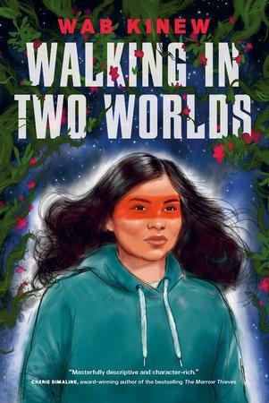 Walking in Two Worlds by Wab Kinew