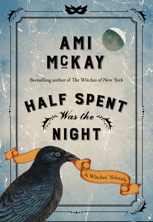 Half Spent Was the Night by Ami McKay