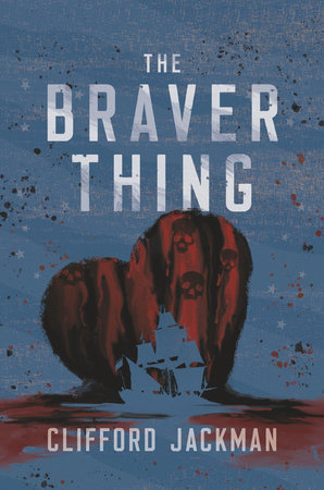 The Braver Thing by Clifford Jackman