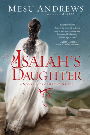 Isaiah's Daughter by Mesu Andrews