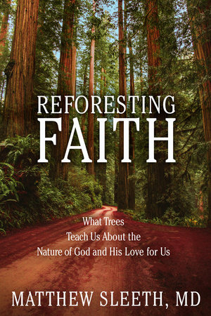 Reforesting Faith by Matthew Sleeth