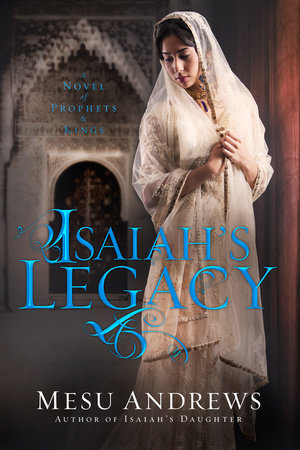 Isaiah's Legacy by Mesu Andrews