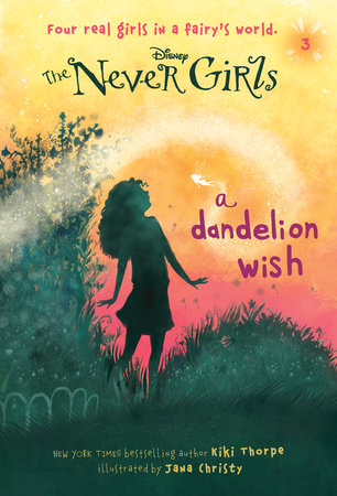 Never Girls #3: A Dandelion Wish (Disney: The Never Girls)
