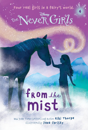 Never Girls #4: From the Mist (Disney: The Never Girls) by Kiki Thorpe