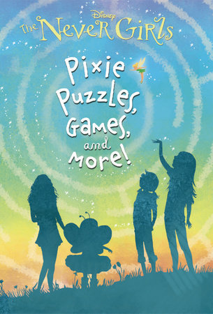 Pixie Puzzles, Games, and More! (Disney: The Never Girls) by Andrea Posner-Sanchez