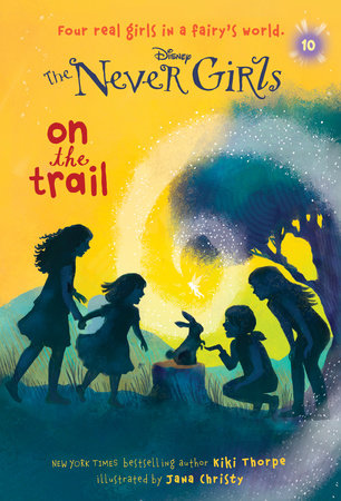 Never Girls #10: On the Trail (Disney: The Never Girls) by Kiki Thorpe