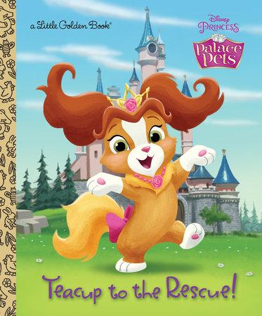 Teacup to the Rescue! (Disney Princess: Palace Pets) by Andrea Posner-Sanchez