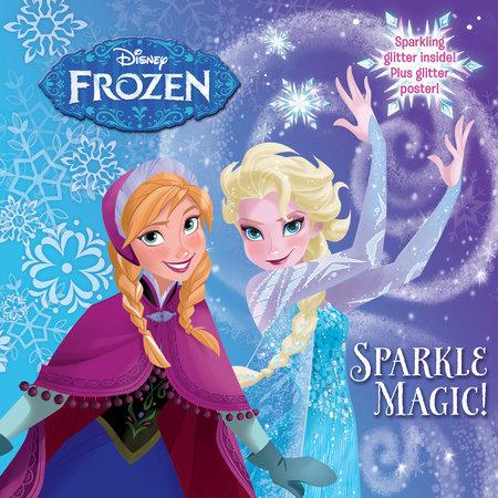 Sparkle Magic! (Disney Frozen) by RH Disney