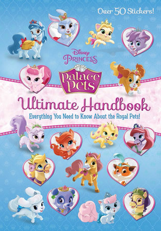 Palace Pets Ultimate Handbook (Disney Princess: Palace Pets) by Andrea Posner-Sanchez