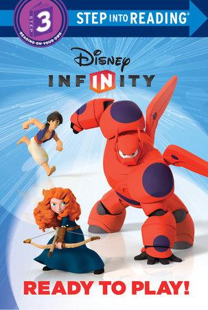 Ready to Play! (Disney Infinity) by Victoria Saxon