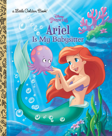 Ariel Is My Babysitter (Disney Princess) by Andrea Posner-Sanchez
