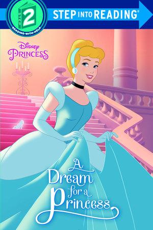 A Dream for a Princess (Disney Princess) by Melissa Lagonegro